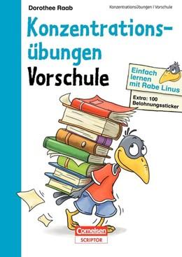 Abbildung von Raab   Einfach lernen mit Rabe Linus - Vorschule Konzentrationsübungen   1. Auflage   2015   beck-shop.de