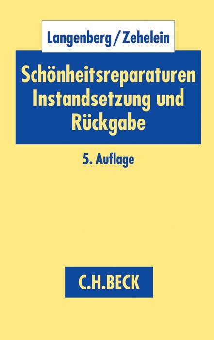 Schönheitsreparaturen, Instandsetzung und Rückgabe | Langenberg / Zehelein | 5., überarbeitete und erweiterte Auflage, 2015 | Buch (Cover)