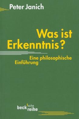 Abbildung von Janich, Peter | Was ist Erkenntnis | 1. Auflage | 2000 | 1376 | beck-shop.de