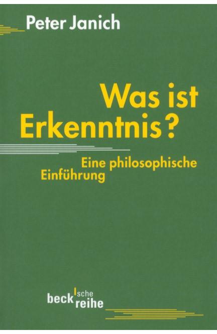 Cover: Peter Janich, Was ist Erkenntnis
