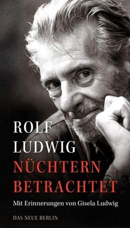 Abbildung von Ludwig   Nüchtern betrachtet   1. Auflage   2015   beck-shop.de
