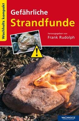 Abbildung von Rudolph | Gefährliche Strandfunde | 1. Auflage | 2015 | beck-shop.de