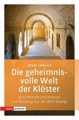 Abbildung von Imbach   Die geheimnisvolle Welt der Klöster   1. Auflage   2015   beck-shop.de