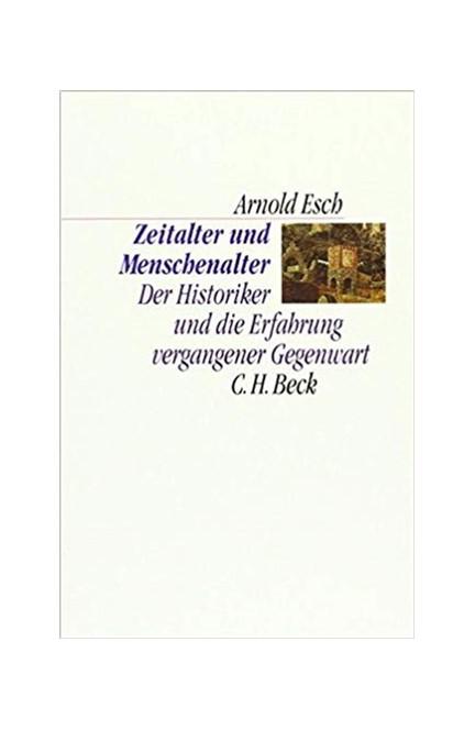 Cover: Arnold Esch, Zeitalter und Menschenalter
