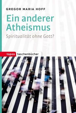Abbildung von Hoff / Vorgrimler   Ein anderer Atheismus   2015   Spiritualität ohne Gott?