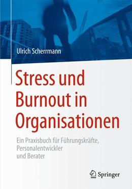 Abbildung von Scherrmann | Stress und Burnout in Organisationen | 2015 | 2015 | Ein Praxisbuch für Führungskrä...