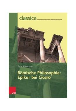 Abbildung von Kuhlmann | Römische Philosophie: Epikur bei Cicero | 1. Auflage | 2014 | beck-shop.de