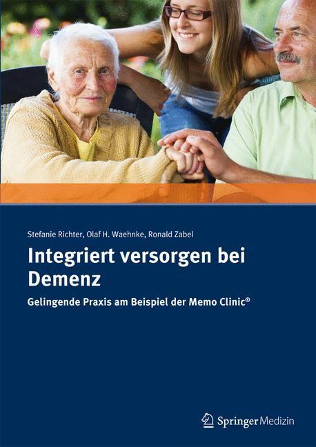 Abbildung von Richter / Waehnke / Zabel | Integriert versorgen bei Demenz | 2014 | 2014