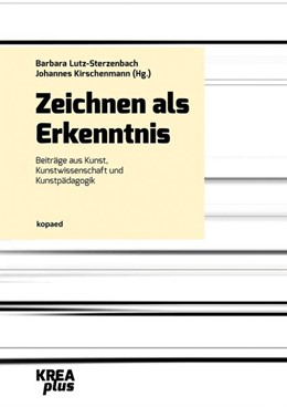 Abbildung von Lutz-Sterzenbach / Kirschenmann   Zeichnen als Erkenntnis   1. Auflage   2015   beck-shop.de