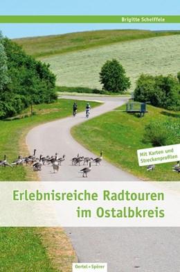 Abbildung von Scheiffele | Erlebnisreiche Radtouren im Ostalbkreis | 1. Auflage | 2015