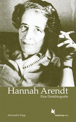 Abbildung von Popp   Hannah Arendt   2016   Eine Denkbiografie