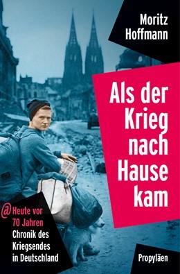 Abbildung von Hoffmann | Als der Krieg nach Hause kam | 2015 | Heute vor 70 Jahren: Chronik d...