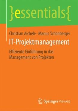 Abbildung von Aichele / Schönberger | IT-Projektmanagement | 2015 | 2015 | Effiziente Einführung in das M...