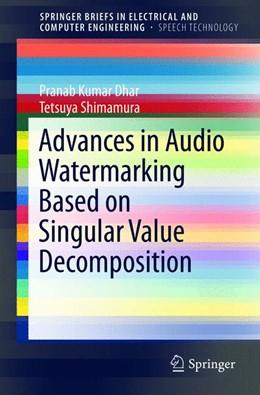Abbildung von Dhar / Shimamura | Advances in Audio Watermarking Based on Singular Value Decomposition | 2015 | 2015
