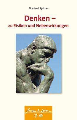 Abbildung von Spitzer   Denken - zu Risiken und Nebenwirkungen   1. Auflage   2014   beck-shop.de