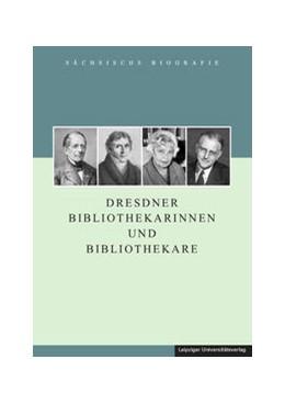 Abbildung von Schattkowsky / Hermann / Rabe | Dresdner Bibliothekarinnen und Bibliothekare | 2014