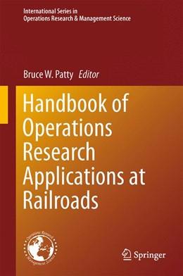 Abbildung von Patty | Handbook of Operations Research Applications at Railroads | 1. Auflage | 2015 | 222 | beck-shop.de