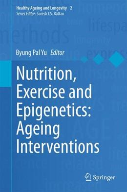 Abbildung von Yu   Nutrition, Exercise and Epigenetics: Ageing Interventions   2015   2015   2