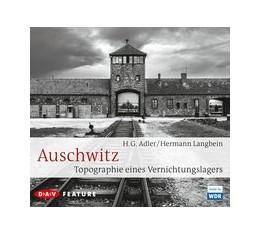 Abbildung von Adler / Langbein | Auschwitz. Topographie eines Vernichtungslagers | 2015 | Feature (3 CDs)