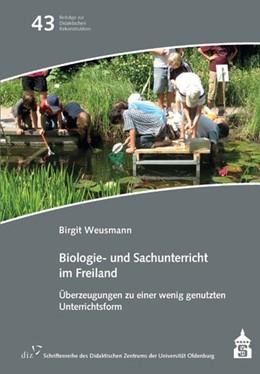 Abbildung von Weusmann   Biologie- und Sachunterricht im Freiland   2015   Überzeugungen zu einer wenig g...   43