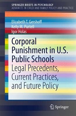 Abbildung von Gershoff / Purtell / Holas | Corporal Punishment in U.S. Public Schools | 2015 | 2015 | Legal Precedents, Current Prac...