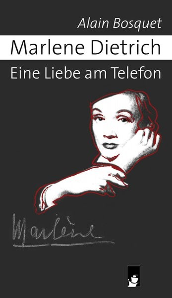 Abbildung von Bosquet   Marlene Dietrich - Eine Liebe am Telefon   2007