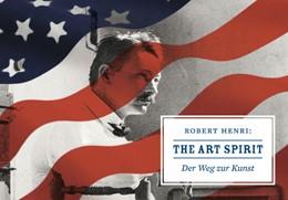 Abbildung von Henri | The Art Spirit. Der Weg zur Kunst | 2015
