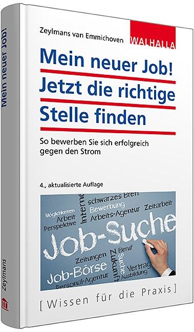 Mein neuer Job! Jetzt die richtige Stelle finden | Zeylmans van Emmichoven | 4., aktualisierte Auflage, 2015 | Buch (Cover)