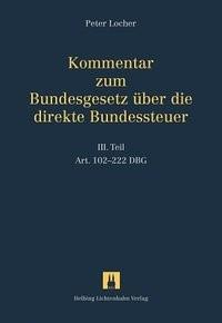 Kommentar zum Bundesgesetz über die direkte Bundessteuer, III. Teil: Art. 102-222 DBG   Locher, 2015   Buch (Cover)