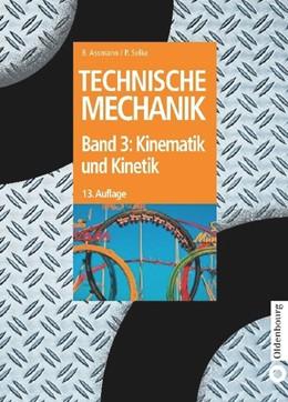 Abbildung von Assmann / Selke | Kinematik und Kinetik | 13., vollständig überarbeitete Aufl. Reprint 2014 | 2014