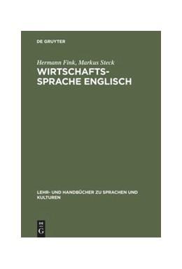 Abbildung von Fink / Steck | Wirtschaftssprache Englisch | Reprint 2014 | 2014 | Zweisprachiges Übersetzerkompe...