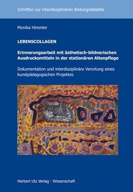 Abbildung von Himmler   LEBENSCOLLAGEN – Erinnerungsarbeit mit ästhetisch-bildnerischen Ausdrucksmitteln in der stationären Altenpflege   2015   Dokumentation und interdiszipl...   27