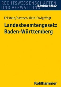 Abbildung von Eckstein / Kastner   Landesbeamtengesetz Baden-Württemberg   1. Auflage   2017   beck-shop.de