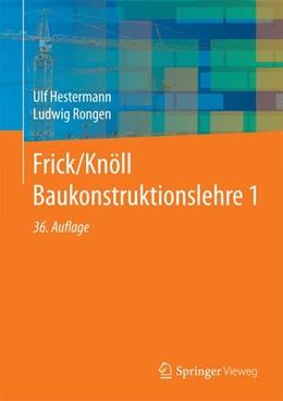 Abbildung von Hestermann / Rongen | Frick/Knöll Baukonstruktionslehre 1 | 36., vollständig überarbeitete und aktualisierte Auflage | 2015