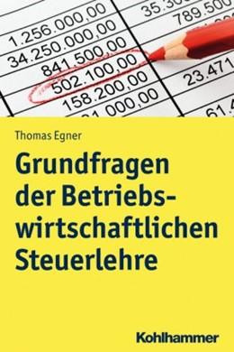 Abbildung von Egner | Grundfragen der Betriebswirtschaftlichen Steuerlehre | 1. Auflage | 2021 | beck-shop.de