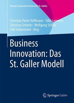 Abbildung von Hoffmann / Lennerts / Schmitz / Stölzle / Uebernickel   Business Innovation: Das St. Galler Modell   2015   2015