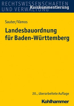 Abbildung von Sauter / Vàmos | Landesbauordnung für Baden-Württemberg | 20., überarbeitete Auflage | 2015 | mit Rechtsverordnungen, Verwal...