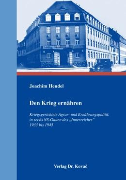 Abbildung von Hendel | Den Krieg ernähren | 1. Auflage | 2015 | 2 | beck-shop.de