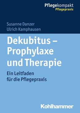 Abbildung von Danzer / Kamphausen | Dekubitus - Prophylaxe und Therapie | 1. Auflage | 2016 | beck-shop.de