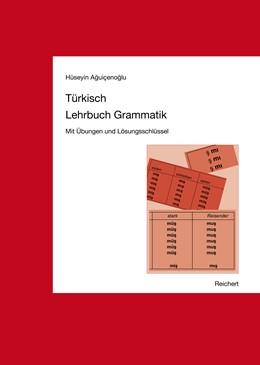 Abbildung von Aguicenoglu | Türkisch Lehrbuch Grammatik | 2. korrigierte Auflage | 2014 | Mit Übungen und Lösungsschlüss...