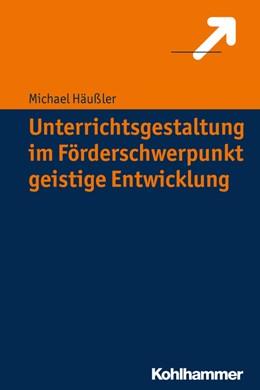 Abbildung von Häußler   Unterrichtsgestaltung im Förderschwerpunkt geistige Entwicklung   1. Auflage   2015   beck-shop.de
