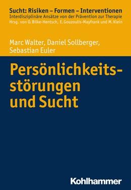 Abbildung von Walter / Sollberger   Persönlichkeitsstörungen und Sucht   1. Auflage   2015   beck-shop.de