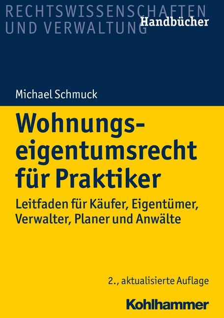 Wohnungseigentumsrecht für Praktiker   Schmuck / Maristany Klose   2. aktualisierte Auflage, 2018   Buch (Cover)
