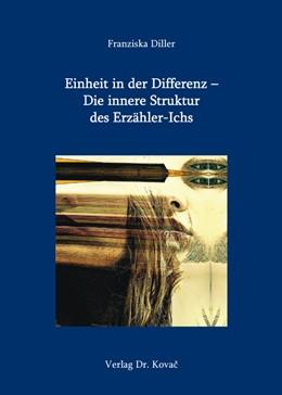 Abbildung von Diller | Einheit in der Differenz – Die innere Struktur des Erzähler-Ichs | 2015 | 132