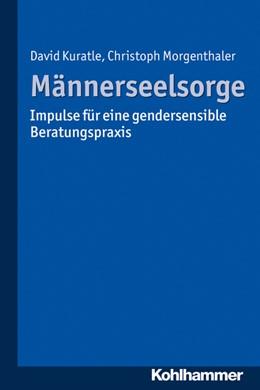 Abbildung von Kuratle / Morgenthaler | Männerseelsorge | 1. Auflage | 2015 | beck-shop.de
