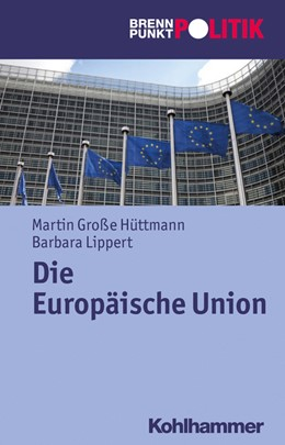 Abbildung von Große Hüttmann / Lippert | Die Europäische Union | 1. Auflage | 2021 | beck-shop.de