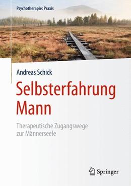Abbildung von Schick | Selbsterfahrung Mann | 2015 | 2015 | Therapeutische Zugangswege zur...