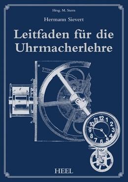 Abbildung von Sievert / Stern | Leitfaden für die Uhrmacherlehre | 1. Auflage | 2015 | beck-shop.de