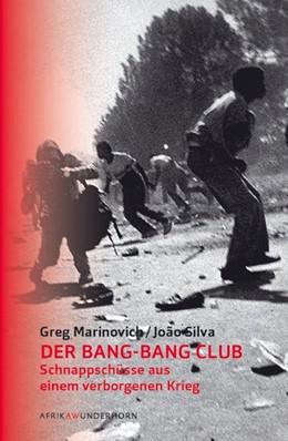 Abbildung von Marinovich / Silva | Der Bang-Bang Club | 2015 | Schnappschüsse von einem verbo...