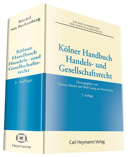 Kölner Handbuch Handels- und Gesellschaftsrecht | Büchel / von Rechenberg (Hrsg.) | 3. Auflage, 2015 | Buch (Cover)